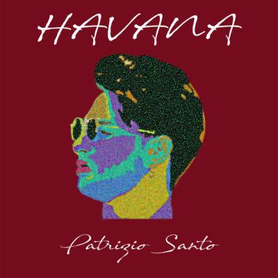 Copertina Singolo - Havana - Patrizio Santo